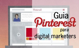 Guia Pinterest para Digital Marketers