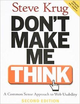 Don't Make Me Think é o clássico livro sobre usabilidade para quem quer proporcionar uma boa experiência ao utilizador num website