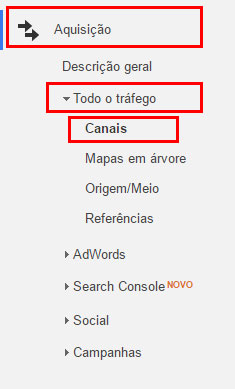 Google Analytics > Aquisição > Todo o Tráfego > Canais