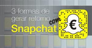 3 formas de obter retorno com Snapchat